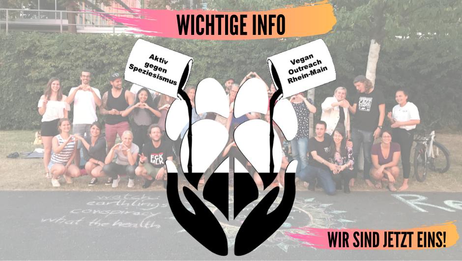 Stellungnahme zur Zusammenlegung von Vegan Outreach Rhein-Main (VORM) und Aktiv gegen Speziesismus (AgeSpe)